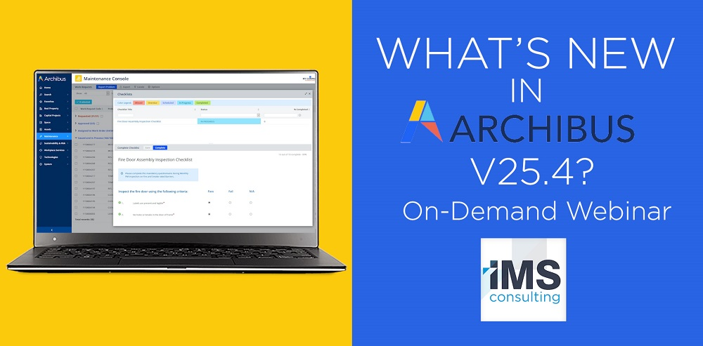 What's New In Archibus v.25.4 - IMS Consulting
